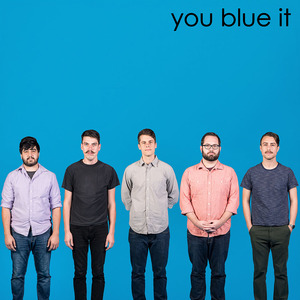 You Blew It! - You Blue It