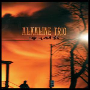 Alkaline Trio - Maybe I'll Catch Fire LP