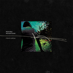Moving Mountains - Pneuma Remix EP