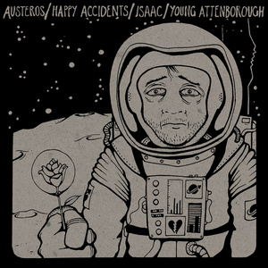 Austeros / Happy Accidents / Isaac / Young Attenborough - split 7