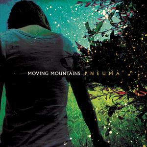 Moving Mountains - Pneuma