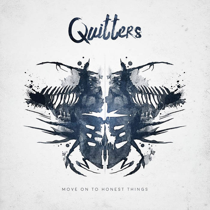 Quitters - move on to honest things