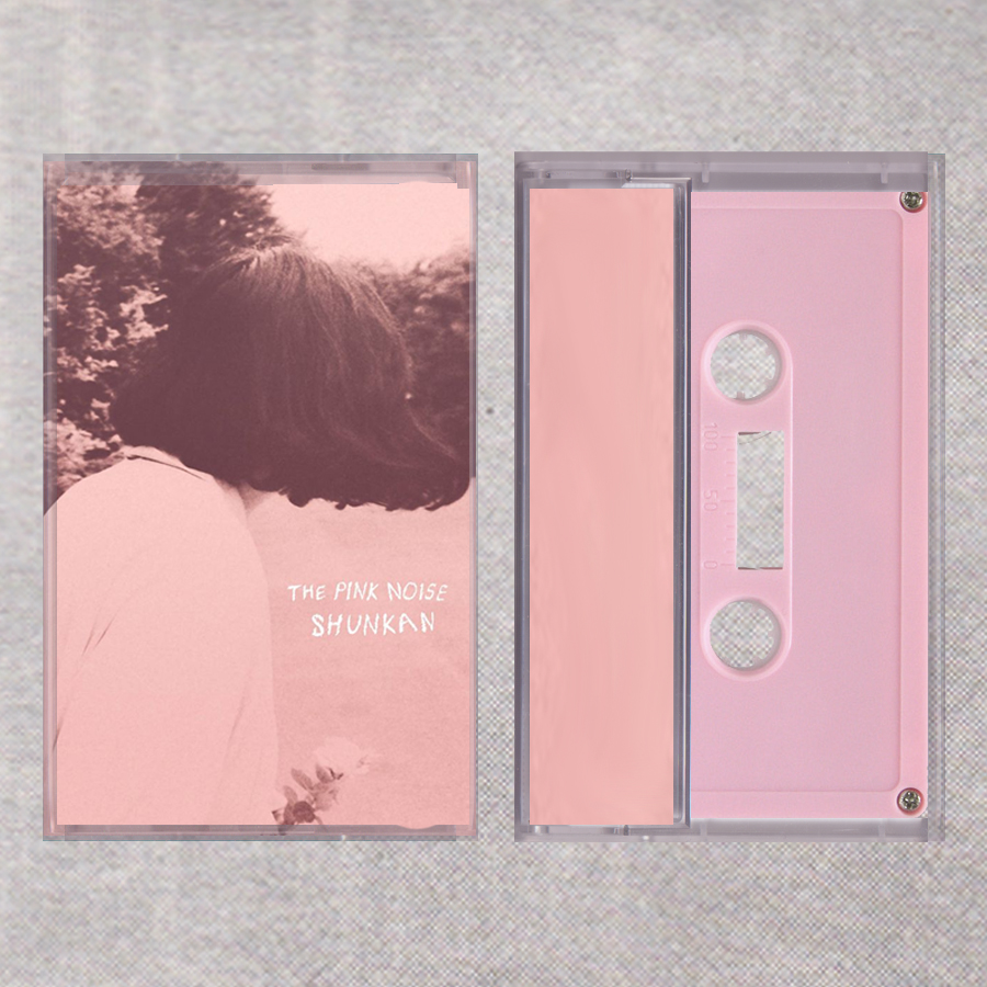 Shunkan - The Pink Noise - cassette