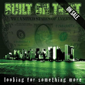 BUILT ON TRUST ´Looking For Something More´ [LP] [SALE]