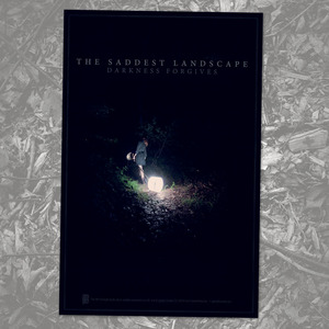 The Saddest Landscape - Darkness Forgives Poster