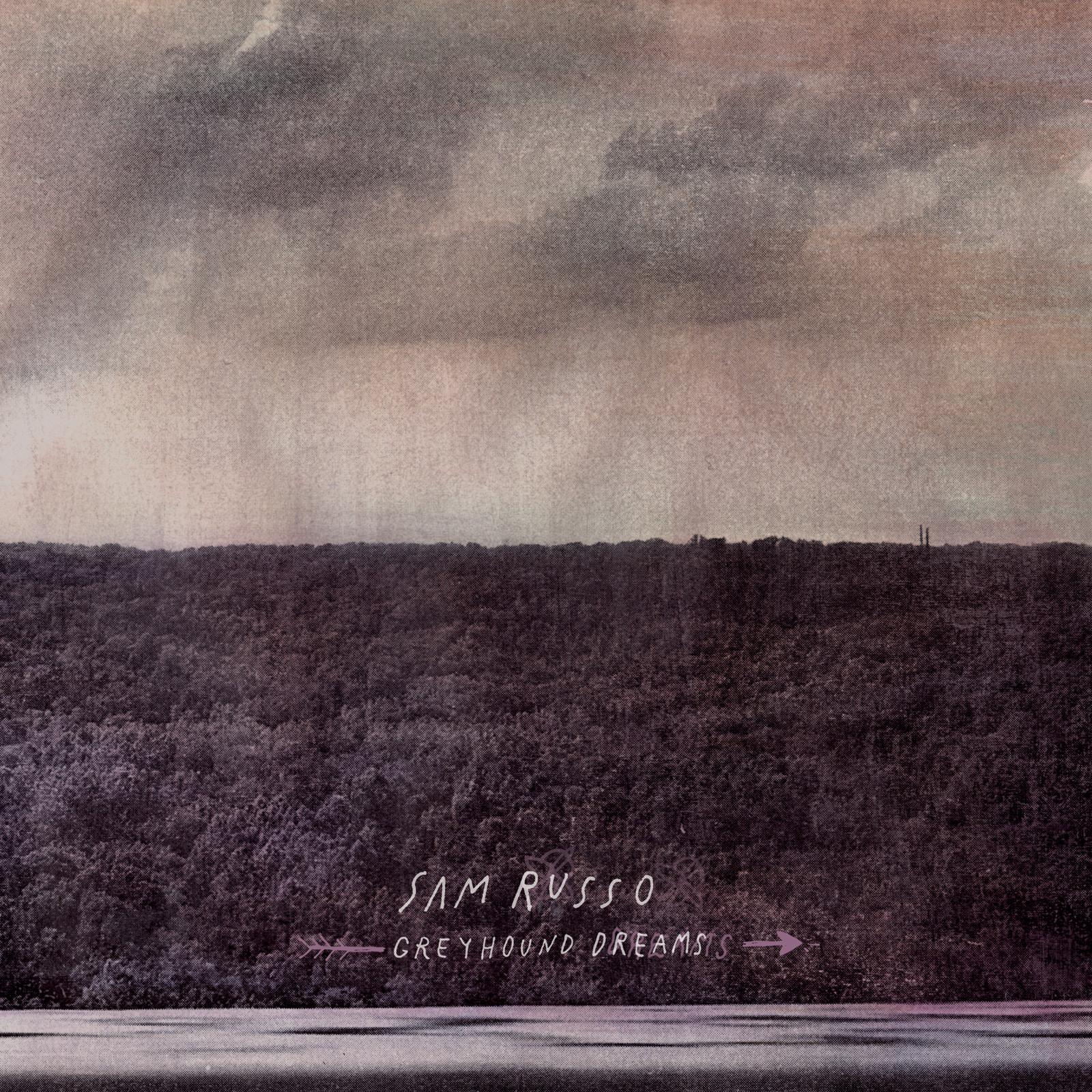 Sam Russo - Greyhound Dreams LP / CD
