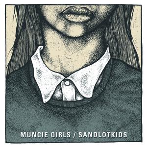 Muncie Girls / Sandlotkids - Split 7