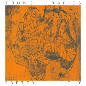 Young Rapids - Pretty Ugly *SOLD OUT*