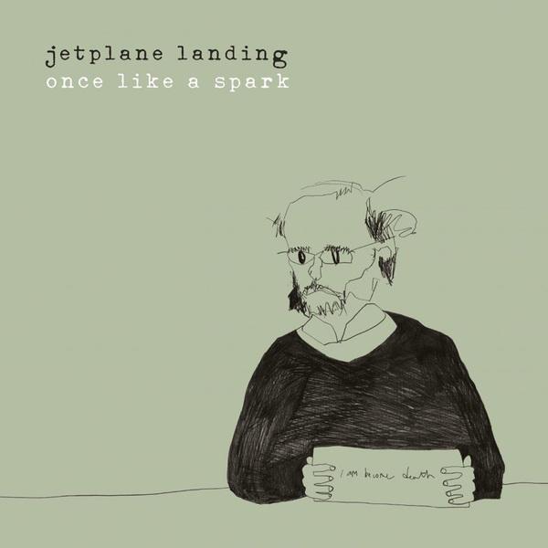 Jetplane Landing - Once Like A Spark