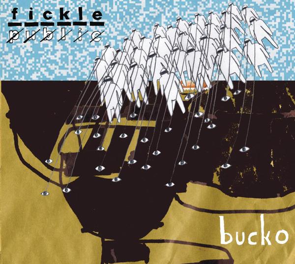 Fickle Public - Bucko