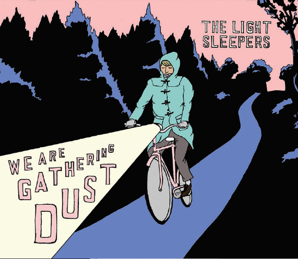 The Light Sleepers - We Are Gathering Dust