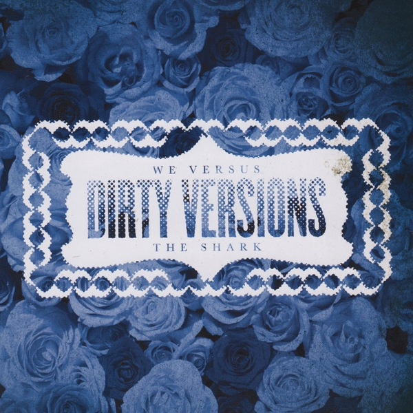 We Vs The Shark - Dirty Versions