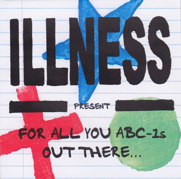Illness - For All You ABC - 1s Out There