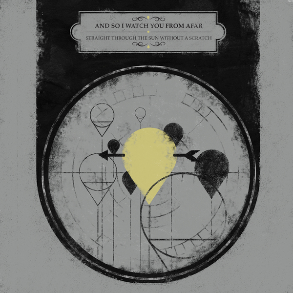And So I Watch You From Afar - Straight Through The Sun Without A Scratch