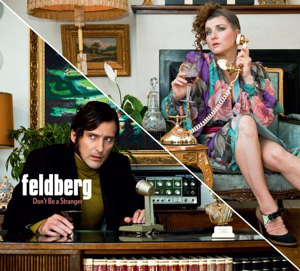 Feldberg - Don't Be A Stranger