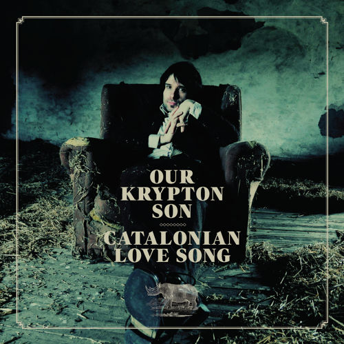 Our Krypton Son - Catalonian Love Song