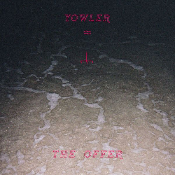 Yowler 'The Offer' Reissue (LP/CS/MP3)