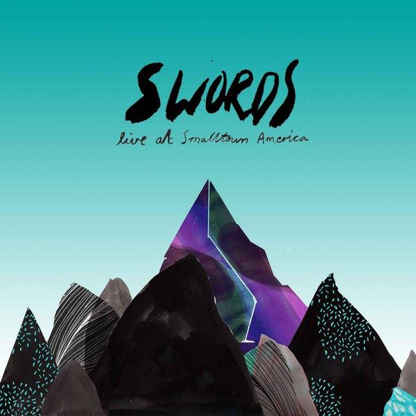 Swords - Live At Smalltown America