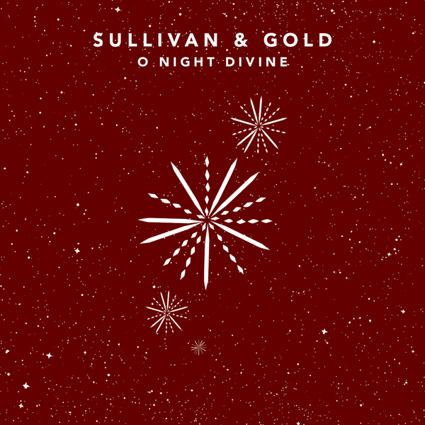 Sullivan & Gold - O Night Divine