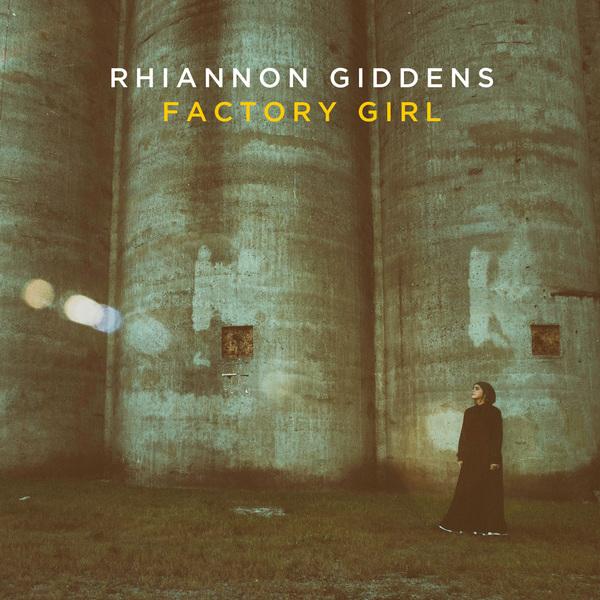 Rhiannon Giddens Factory Girl 10