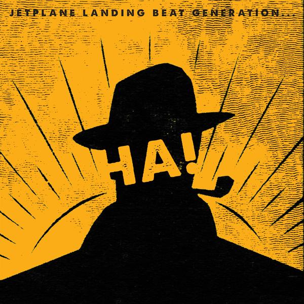 Jetplane Landing - Beat Generation …Ha! - Single