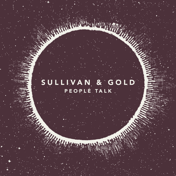 Sullivan & Gold - People Talk (Single)