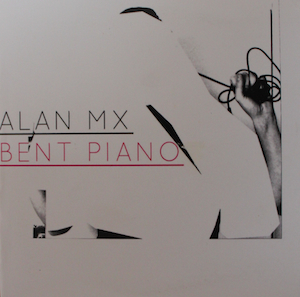 Alan MX - Bent Piano