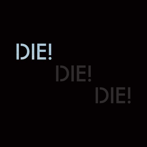 Die! Die! Die! - Harmony