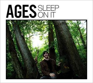 Ages - Sleep On It