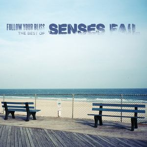 Senses Fail - Follow Your Bliss: The Best Of Senses Fail