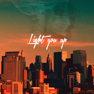 Light You Up - Broken Jaw