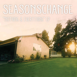 Seasons Change - Nothing & Everything EP