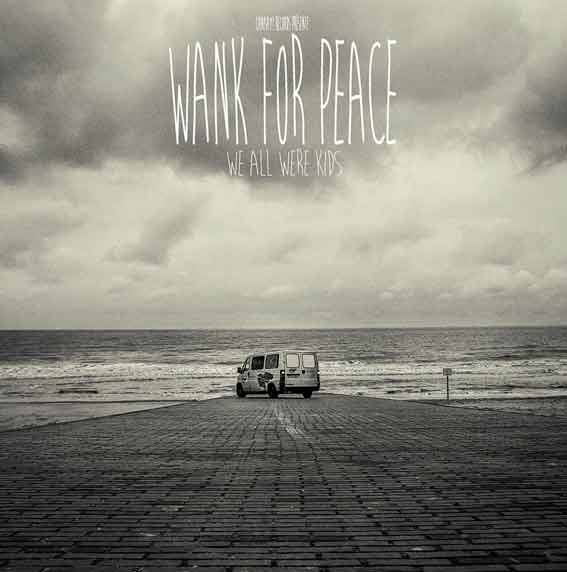 Wank For Peace - we all were kids