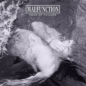 MALFUNCTION ´Fear Of Failure´ [LP]