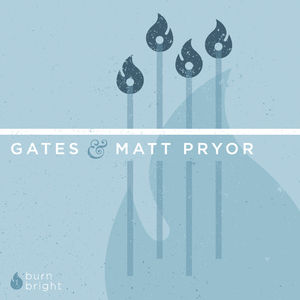 Burn Bright Vol. 1 - Gates / Matt Pryor - Split 7