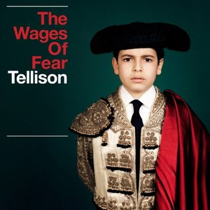 Tellison - The Wages Of Fear - CD