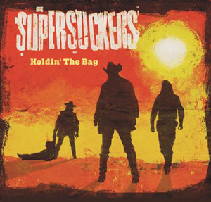 Supersuckers - Holdin' The Bag