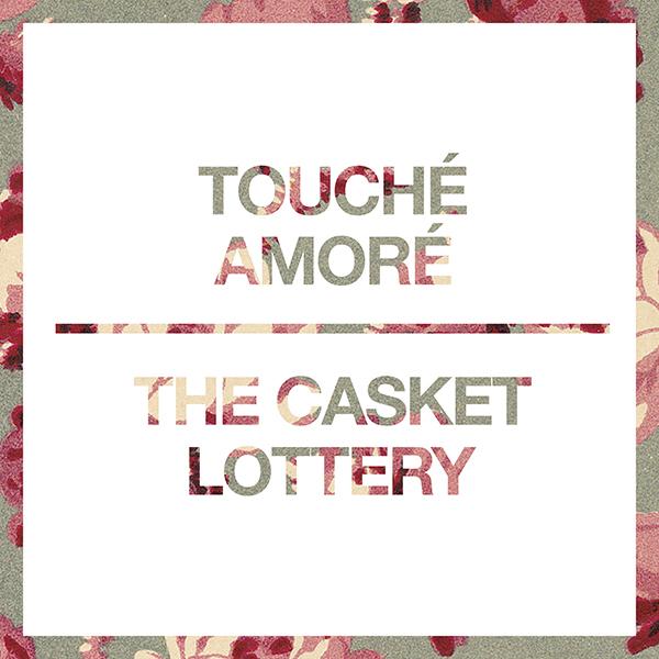 Touche Amore / Casket Lottery - Split 7