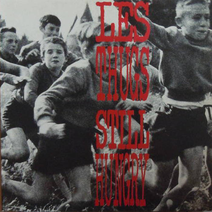 Les Thugs - Still Hungry