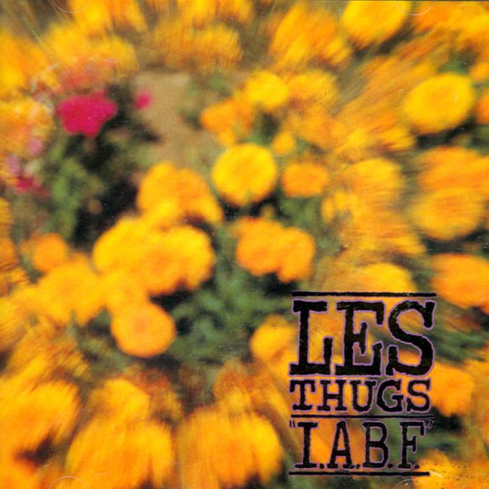 Les Thugs - I.A.B.F.