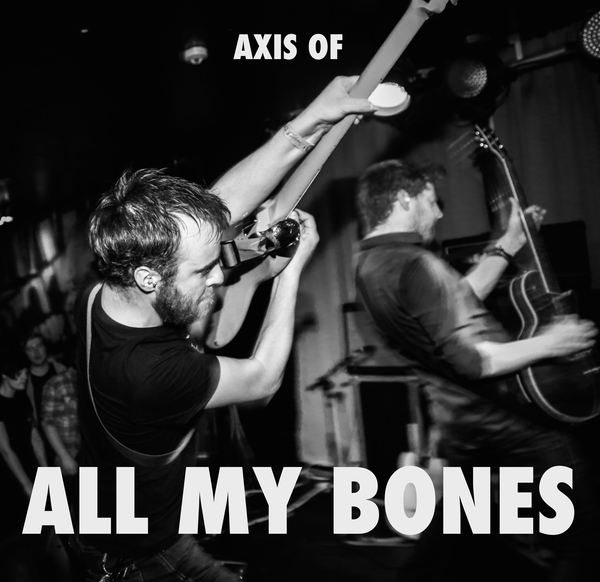 Axis Of - All My Bones
