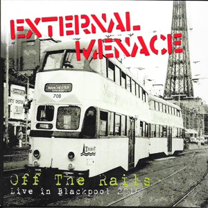 External Menace - Off The Rails (Live in Blackpool 2015)