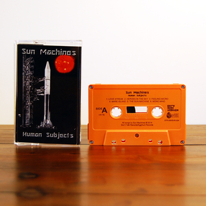 Sun Machines 'Human Subjects' (cassette + digital)