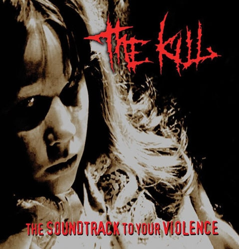 THE KILL The soundtrack  to your violence 12