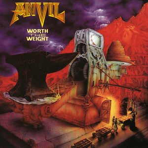 Anvil - Worth The Weight (Re-Release)