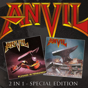 Anvil - Plugged In Permanent / Absolutely No Alternative