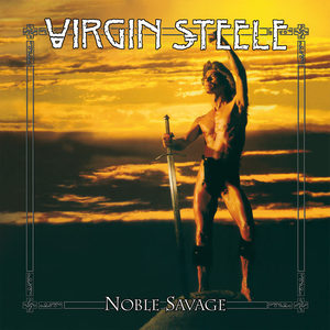 Virgin Steele - Noble Savage