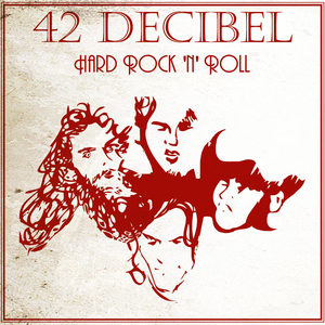 42 Decibel - Hard Rock 'n' Roll