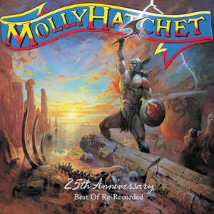Molly Hatchet - 25th Anniversary - Best Of Re-Recorded