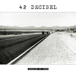 42 Decibel - Rolling In Town